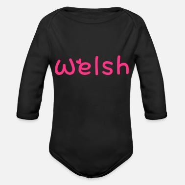 Most Bucket List Languages To Learn People To Meet And Fall In Love Countries To Visit And Travel To ۞»♥I Love Welsh-Vector Best Cool Race Design♥«۞ - Organic Long-Sleeved Baby Bodysuit
