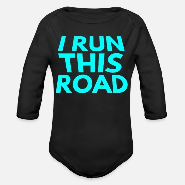 Road Running i run this road - Organic Long-Sleeved Baby Bodysuit