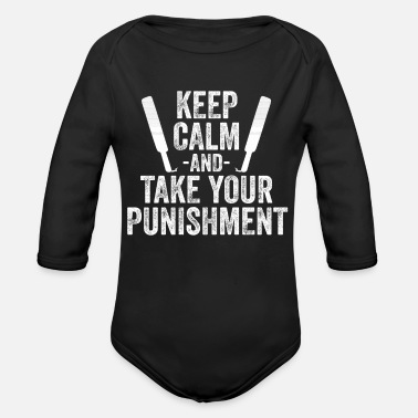 Bdsm Keep Calm And Take Your Punishment - Organic Long-Sleeved Baby Bodysuit