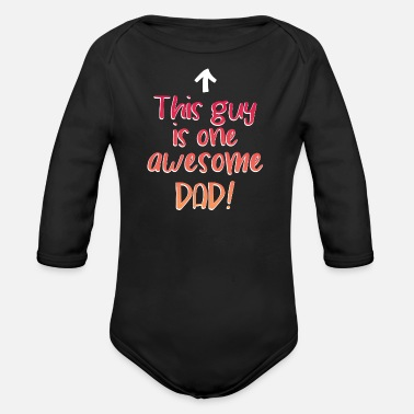 Saying Father daddy son daughter father's day gift saying - Organic Long-Sleeved Baby Bodysuit