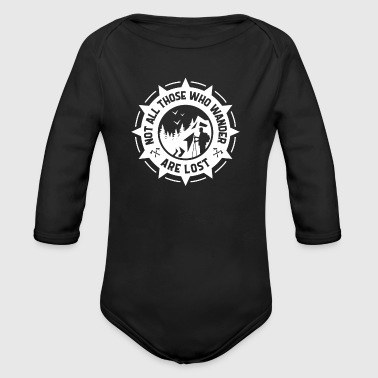 Not all those who wander are lost - hiking - Organic Longsleeve Baby Bodysuit