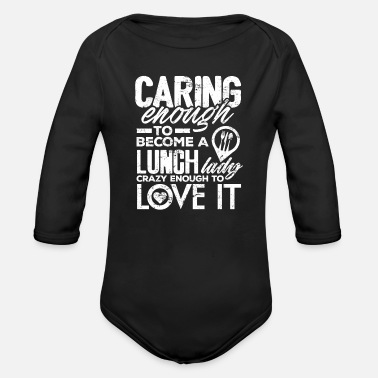 Lunch Lady Lunch Lady Shirt Caring Enough Lunch Lady Gift - Organic Long-Sleeved Baby Bodysuit