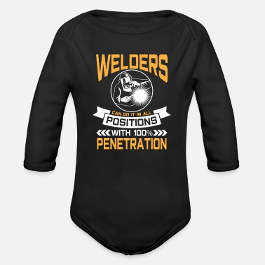 Brazing Welders do it in all positions 100% Penetration - Organic Long-Sleeved Baby Bodysuit