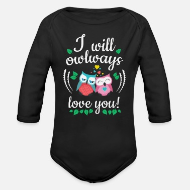 I Love I will owlways love you Eulen - Baby Bio Langarmbody