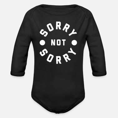 Rude Sorry Not Sorry Funny Quote - Ekologisk långärmad babybody