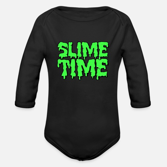 Slime Baby Clothes - Slime Time | Mucus Glibber Wortwitz gift - Organic Long-Sleeved Baby Bodysuit black