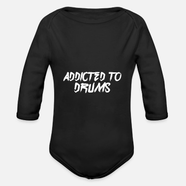 Addicted To Drums Drums Drums Suechtig - Organic Long-Sleeved Baby Bodysuit