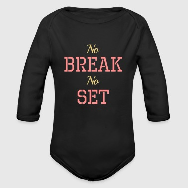 No break, No set - Organic Longsleeve Baby Bodysuit