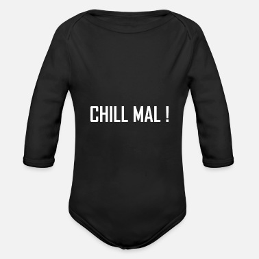 Chill chill let's relax and chill out - Organic Long-Sleeved Baby Bodysuit