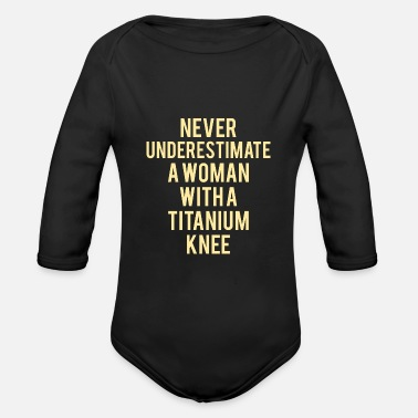 Search KNEE REPLACEMENT SURGERY: Woman Titanium Knee - Organic Long-Sleeved Baby Bodysuit
