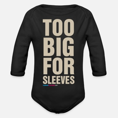 Sleeve Too Big For Sleeves - Organic Long-Sleeved Baby Bodysuit