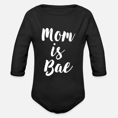 Bae Mom is bae - Organic Longsleeve Baby Bodysuit