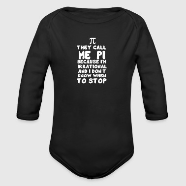 π THEY CALL ME PI π - Organic Longsleeve Baby Bodysuit