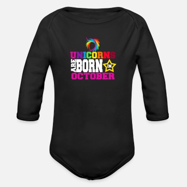Unicorns Are Born In October Unicorns are born in October - Body Bébé bio manches longues