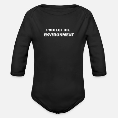 Protection Of The Environment protect the environment - Organic Long-Sleeved Baby Bodysuit
