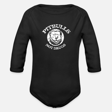 Satyr best design pitbulls not drugs cool - Organic Longsleeve Baby Bodysuit