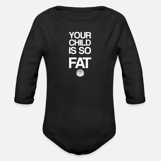 Gift Idea Baby Clothes - Fat Child - Organic Long-Sleeved Baby Bodysuit black