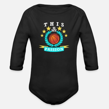 Passion basketball passion passion - Organic Long-Sleeved Baby Bodysuit