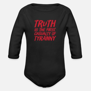 Truth is the first casualty of tyranny - Organic Long-Sleeved Baby Bodysuit