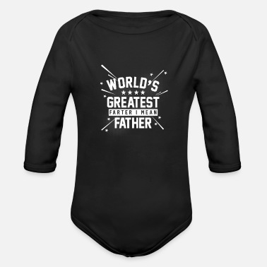 Natürlich Worlds greatest farter I mean father Vater Furz - Organic Long-Sleeved Baby Bodysuit