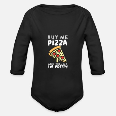 Hungry Buy me a pizza and tell me I´m pretty - Organic Long-Sleeved Baby Bodysuit