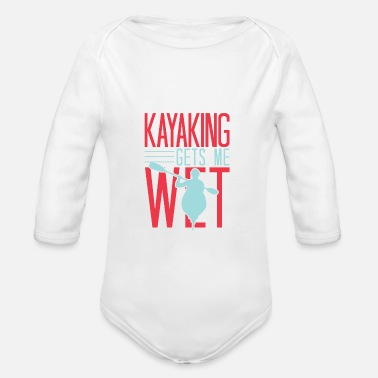 Verein Funny Rowing Canoe Kajak Kayaking Gets Me Wet - Baby Bio Langarmbody