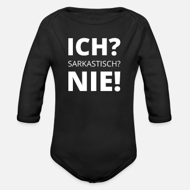 Witty Sarcasm sarcastic saying witty - Organic Longsleeve Baby Bodysuit