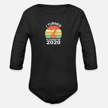I turned 2 in Quarantine 2020 2nd Birthday - Organic Long-Sleeved Baby Bodysuit