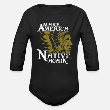 American Indian Native American Native American Indian Indian - Organic Long-Sleeved Baby Bodysuit