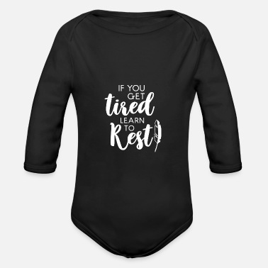 Rest learn to rest gift tired rest learning - Organic Long-Sleeved Baby Bodysuit