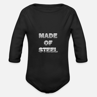 Steel Made of steel. Made from steel. - Organic Long-Sleeved Baby Bodysuit