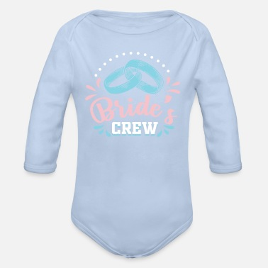 Hochzeitsbrauch Bachelor Party JGA Bride's Crew - Organic Long-Sleeved Baby Bodysuit