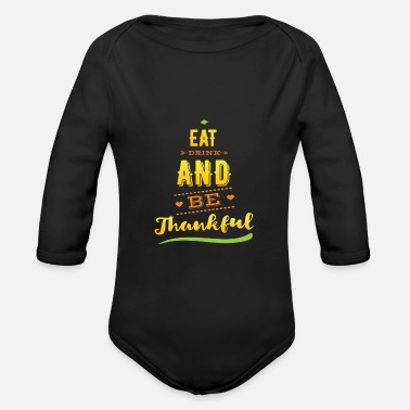 Feast Day Thanksgiving Quote Thanksgiving feast - Organic Long-Sleeved Baby Bodysuit
