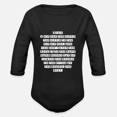 Hip I Said A Hip Hop Breakdance Rap Music DJ Gift - Organic Long-Sleeved Baby Bodysuit