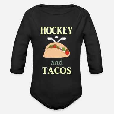 Goalkeeper Hockey Gift to Player Team Mom Coach Funny Tacos - Organic Long-Sleeved Baby Bodysuit