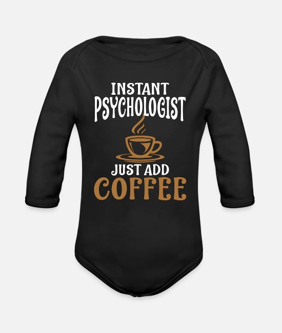 Psychology Baby Clothes - Instant Psychologist Just Add Coffee Mental - Organic Long-Sleeved Baby Bodysuit black