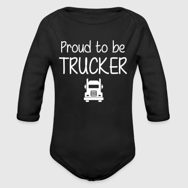 Proud to be Trucker - Body ecologico per neonato a manica lunga