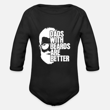 Pajamas Dads with Beards are Better - Organic Long-Sleeved Baby Bodysuit