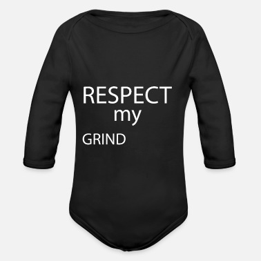 Grind Respect my grind - Baby Bio Langarmbody