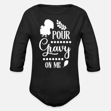Schwarzes Schaf Pour gravy on me - Organic Long-Sleeved Baby Bodysuit