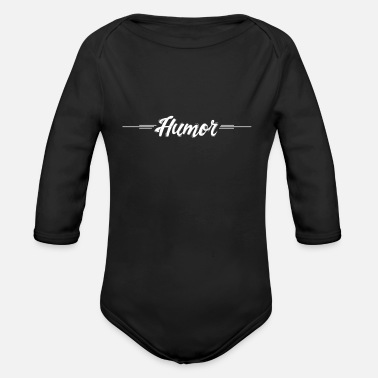 Humor humor - Organic Long-Sleeved Baby Bodysuit