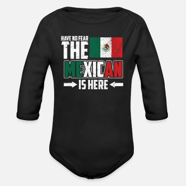 Land Don't be afraid, the Mexican is here - Organic Long-Sleeved Baby Bodysuit