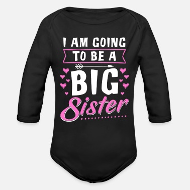 Im Going To Be A Big Sister I Am Going To Be A Big Sister - Baby Bio-Langarm-Body