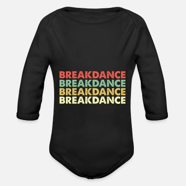Break Dance break dancing - Organic Long-Sleeved Baby Bodysuit