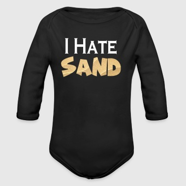 I Hate Sand Military Deployment Gift - Organic Longsleeve Baby Bodysuit