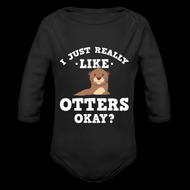 Cute I Just Really Like Otters Okay? T-Shirt - Organic Longsleeve Baby Bodysuit