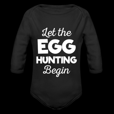 Awesome Let The Egg Hunting Begin T-Shirt - Organic Longsleeve Baby Bodysuit