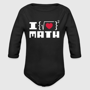 I Love Math Geek Funny Cool - Baby Bio-Langarm-Body