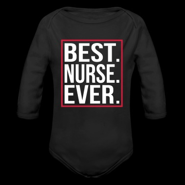 Best Nurse Ever - Baby Bio-Langarm-Body