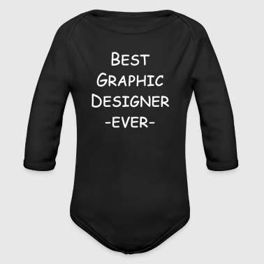 best graphic designer ever - Baby Bio-Langarm-Body